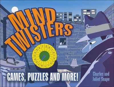 Mind Twisters: Games, Puzzles and More!  -     By: Charles Snape