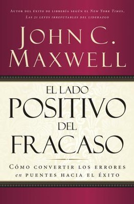 El Lado Positivo del Fracaso (Failing Forward) - eBook  -     By: John C. Maxwell