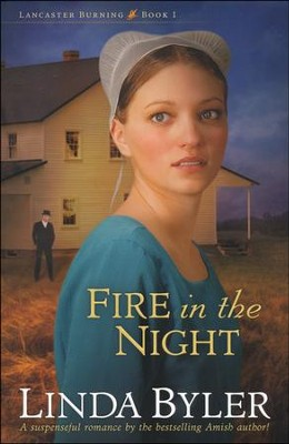 Fire in the Night, Lancaster Burning Series #1   -     By: Linda Byler