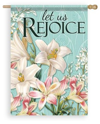 Let Us Rejoice, Lilies, Large Flag  -     By: Amy Rauer