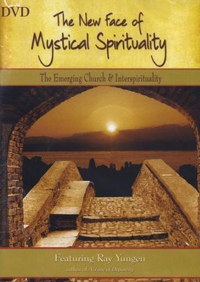 The New Face of Mystical Spirituality - The Emerging Church & Interspirituality  -     By: Ray Yungen