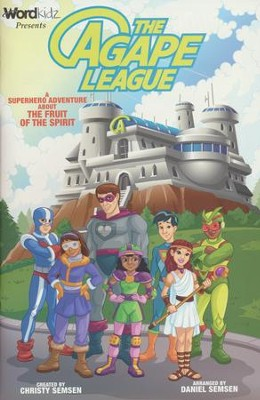 The Agape League: A Superhero Adventure about the Fruit of the Spirit  -     By: Christy Semsen, Daniel Semsen