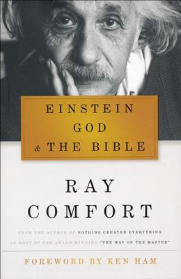 Einstein, God, and the Bible  -     By: Ray Comfort