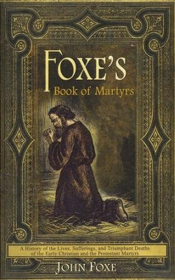 Foxe's Book of Martyrs (Lighthouse Trials)   -     By: John Foxe