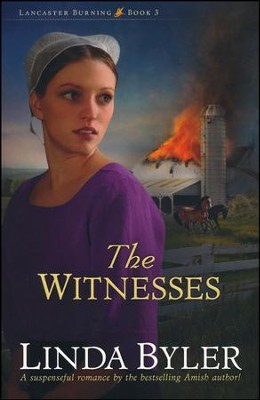 The Witnesses, Lancaster Burning Series #3   -     By: Linda Byler
