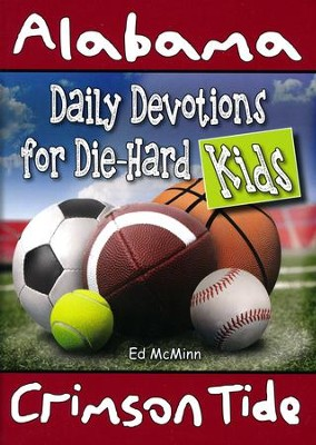 Daily Devotions for Die-Hard Kids: Alabama Crimson Tide   -     By: Ed McMinn