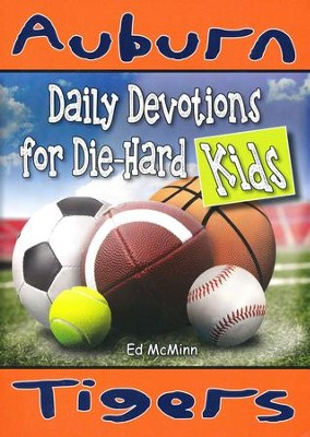 Daily Devotions for Die-Hard Kids: Auburn Tigers   -     By: Ed McMinn