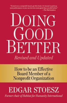 Doing Good Better, Revised Edition  -     By: Edgar Stoesz