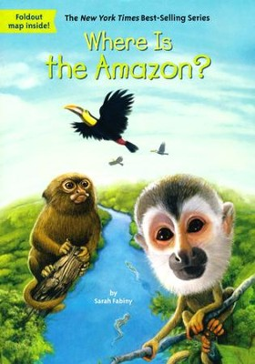 Where is the Amazon?  -     By: Sarah Fabiny