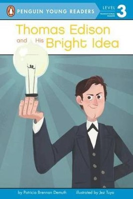 Thomas Edison Bright Idea  -     By: Patricia Brennan Demuth