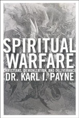 Spiritual Warfare  -     By: Karl I. Payne