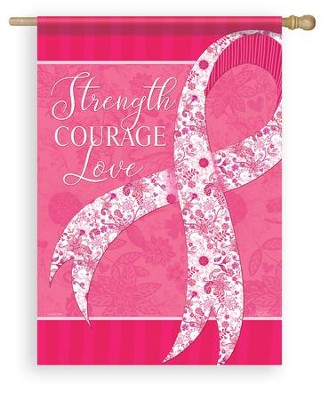 Strength, Courage, Love Pink Ribbon Flag, Large  -     By: Nicole Tamarin