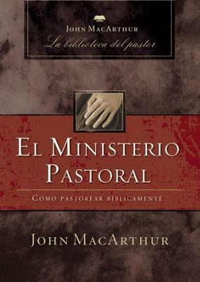 El Ministerio Pastoral (Pastoral Ministry) - eBook  -     By: John MacArthur