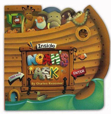 Inside Noah's Ark   -     By: Charles Reasoner