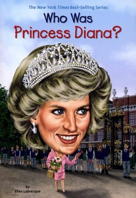 Who Was Princess Diana?  -     By: Ellen Labrecque