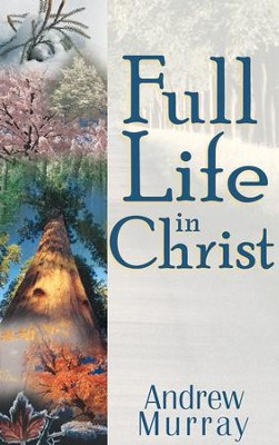 Full Life in Christ - eBook  -     By: Andrew Murray
