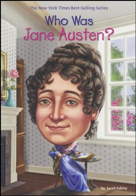 Who Was Jane Austen?  -     By: Sarah Fabiny