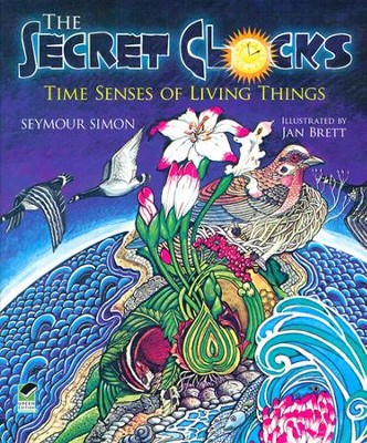 The Secret Clocks: Time Senses of Living Things  -     By: Seymour Simon
