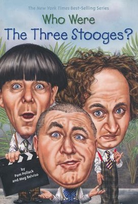 Who Were The Three Stooges?  -     By: Pam Pollack, Meg Belviso
