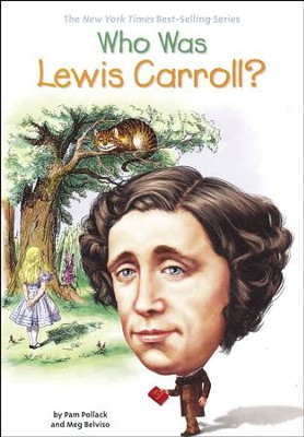 Who Was Lewis Carroll?  -     By: Pam Pollack