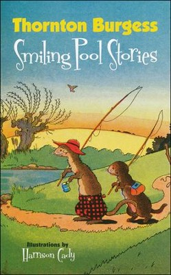 Thornton Burgess: Smiling Pool Stories  -     By: Thornton Burgess