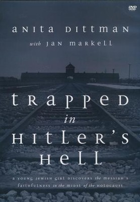 Trapped In Hitler's Hell: A Young Jewish Girl Discovers the Messiah's Faithfulness in the Midst of the Holocaust DVD  -     By: Anita Dittman, Jan Markell