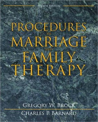 Procedures in Marriage and Family Therapy, 4th Edition  -     By: Gregory W. Brock, Charles P. Barnard