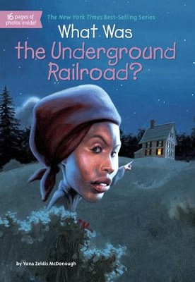 What Was the Underground Railroad? - eBook  -     By: Yona Zeldis McDonough     Illustrated By: Lauren Mortimer, James Bennett