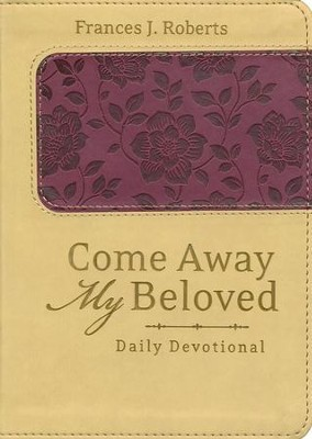Come Away My Beloved Daily Devotional (Deluxe) - eBook  -     By: Frances J. Roberts