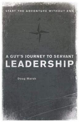 A Guy's Journey to Servant Leadership / Digital original - eBook  -     By: Doug Marsh