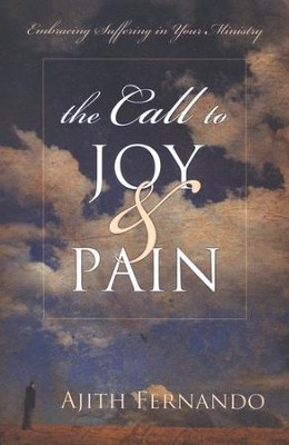 The Call to Joy and Pain   -     By: Ajith Fernando