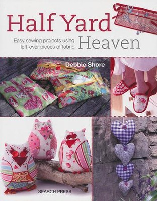 Half Yard Heaven   -     By: Debbie Shore
