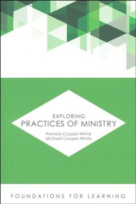 Exploring Practices of Ministry [Foundations for Learning]   -     By: Pamela Cooper-White, Michael Cooper-White