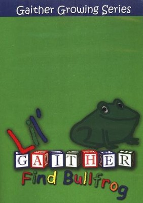 Lil' Gaither: Find Bullfrog, Gaither Growing Series DVD   -