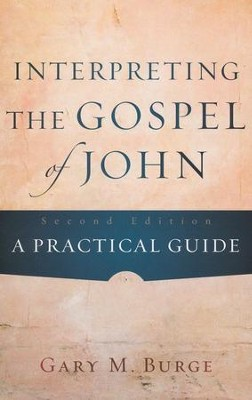 Interpreting the Gospel of John: A Practical Guide - eBook  -     By: Gary M. Burge