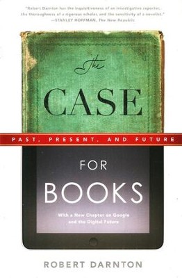 The Case for Books: Past, Present, and Future  -     By: Robert Darnton