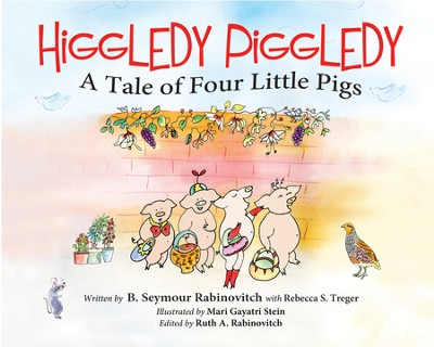 Higgledy Piggledy: A Tale of Four Little Pigs - eBook  -     By: Benton Seymour Rabinovitch, Rebecca Simone Treger     Illustrated By: Mari Gayatri Stein