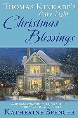 Christmas Blessings: Thomas Kinkade's Cape Light Series  -     By: Katherine Spencer