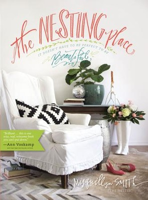 The Nesting Place: It Doesn't Have to Be Perfect to Be Beautiful - eBook  -     By: Myquillyn Smith