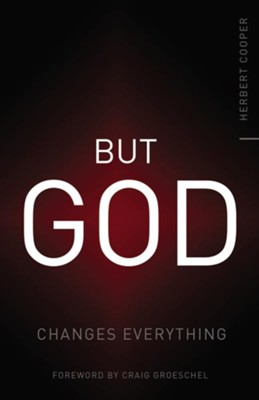 But God: Changes Everything - eBook  -     By: Herbert Cooper
