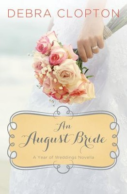 An August Bride - eBook  -     By: Debra Clopton