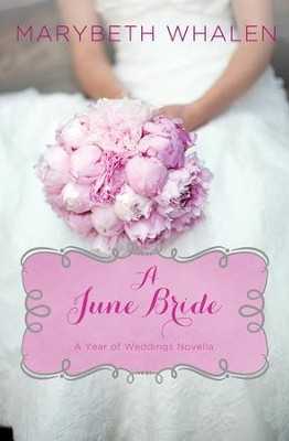 A June Bride - eBook  -     By: Marybeth Whalen