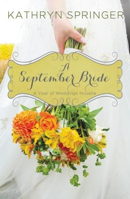 A September Bride - eBook  -     By: Kathryn Springer