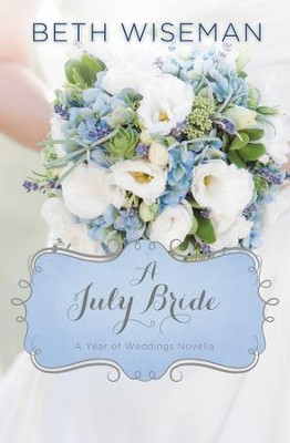 A July Bride - eBook  -     By: Beth Wiseman