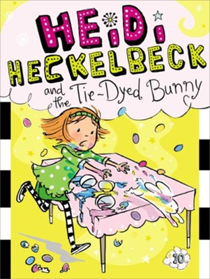 #10: Heidi Heckelbeck and the Tie-Dyed Bunny  -     By: Wanda Coven     Illustrated By: Priscilla Burris