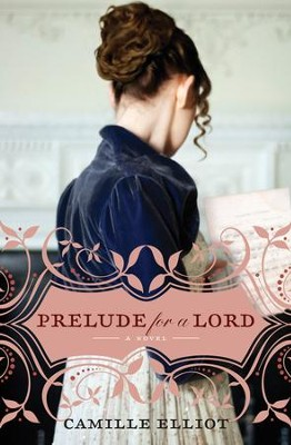 Prelude for a Lord - eBook  -     By: Camille Elliot