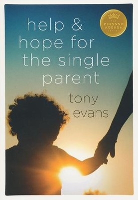 Help & Hope for the Single Parent   -     By: Tony Evans
