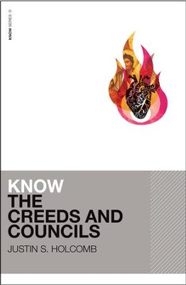 Know the Creeds and Councils - eBook  -     By: Justin Holcomb