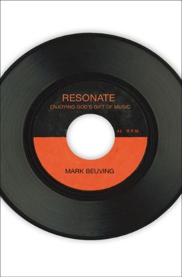 Resonate: Enjoying God's Gift of Music - eBook  -     By: Mark Beuving