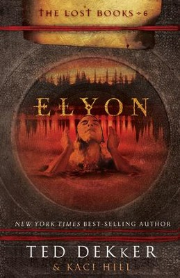 Elyon - eBook  -     By: Ted Dekker, Kaci Hill